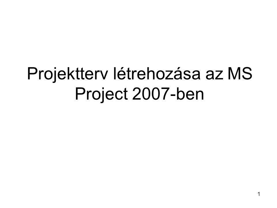 Projektterv létrehozása az MS Project 2007-ben 1