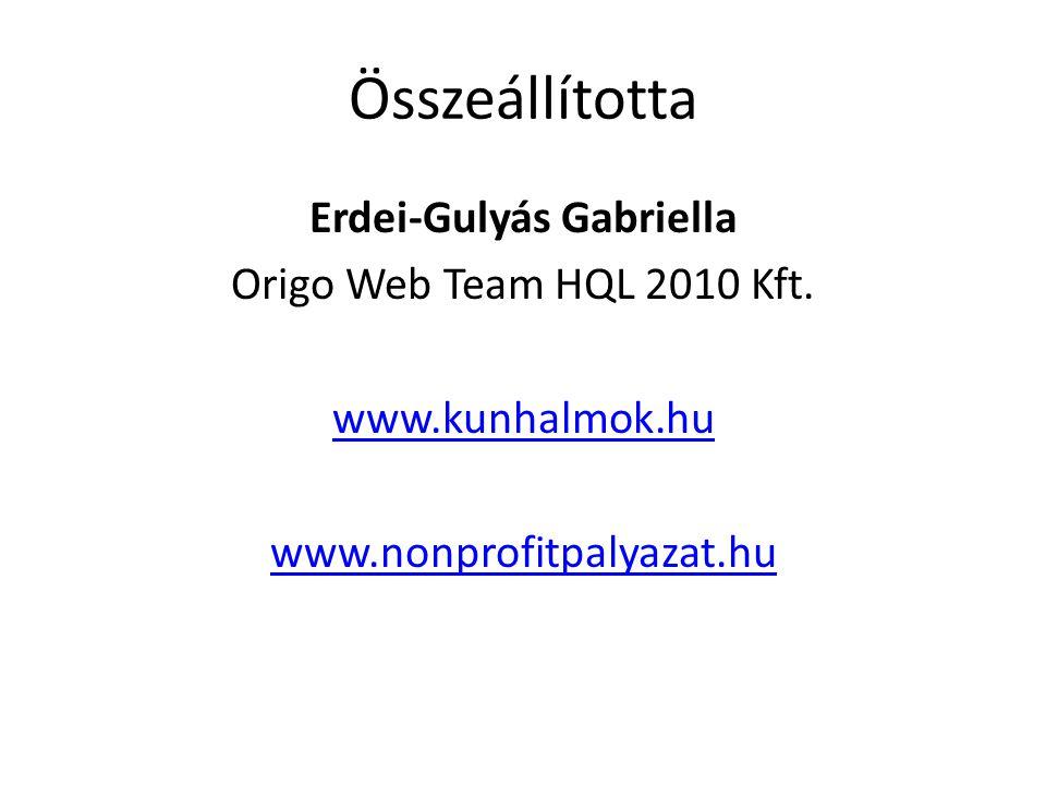Összeállította Erdei-Gulyás Gabriella Origo Web Team HQL 2010 Kft. www.kunhalmok.hu www.nonprofitpalyazat.hu