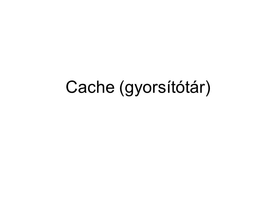 Cache tárak tartalmának karbantartása II.