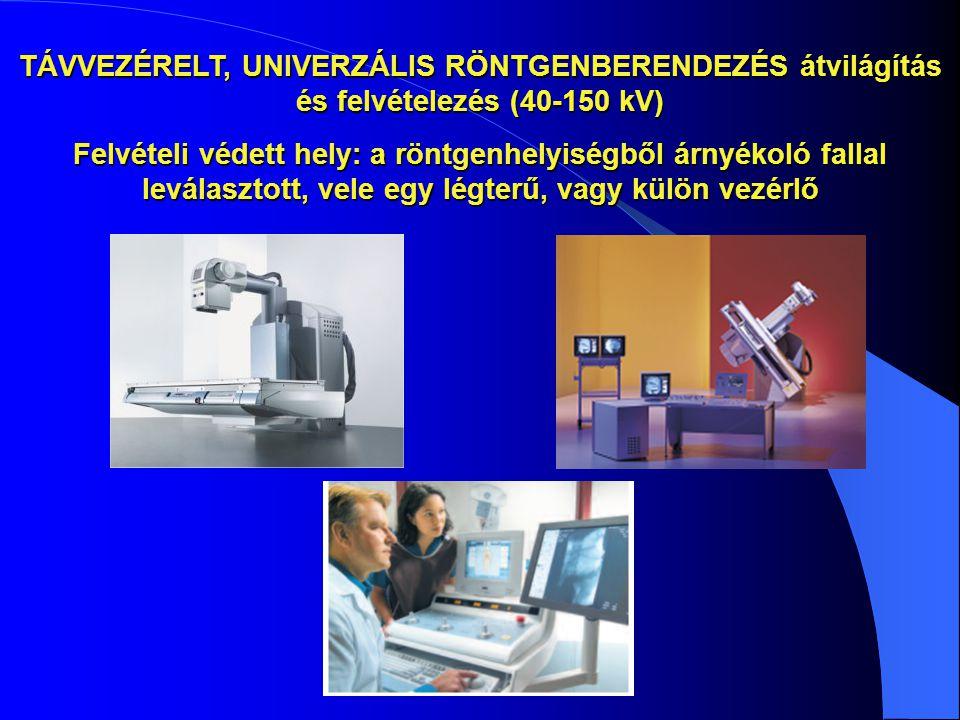 TÁVVEZÉRELT, UNIVERZÁLIS RÖNTGENBERENDEZÉS átvilágítás és felvételezés (40-150 kV) Felvételi védett hely: a röntgenhelyiségből árnyékoló fallal levála