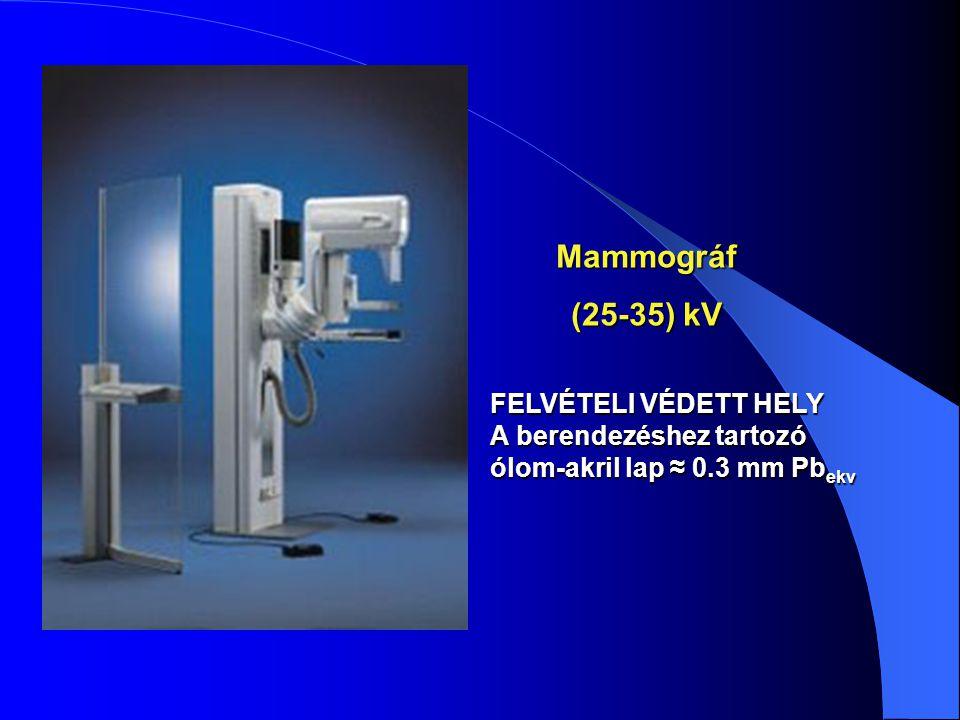 Mammográf (25-35) kV FELVÉTELI VÉDETT HELY A berendezéshez tartozó ólom-akril lap ≈ 0.3 mm Pb ekv