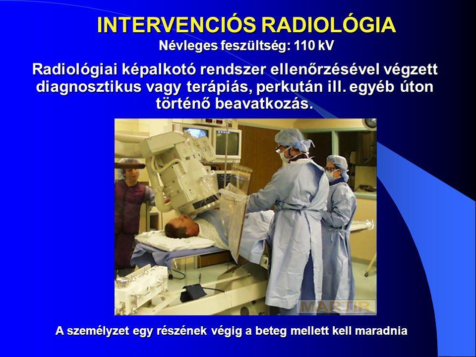 Radiológiai képalkotó rendszer ellenőrzésével végzett diagnosztikus vagy terápiás, perkután ill. egyéb úton történő beavatkozás. INTERVENCIÓS RADIOLÓG