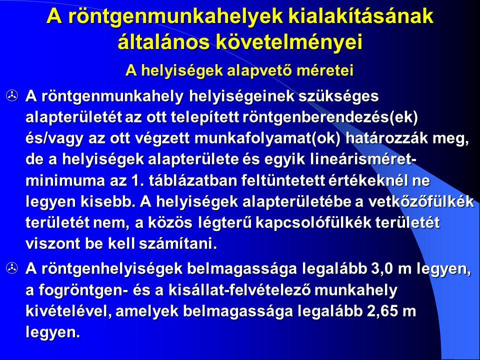 A SZEMÉLYZET VÉDELME FELVÉTELEZÉSNÉL 90 kV, max.