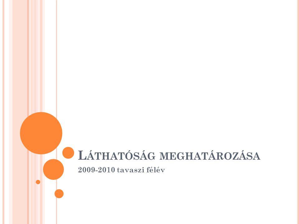 L ÁTHATÓSÁG MEGHATÁROZÁSA 2009-2010 tavaszi félév