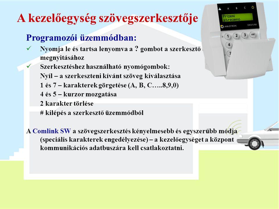 A JA-80F kezelőegység  LCD (2x 16 karakteres kijelző)  1 sor = állapot vagy esemény  2 sor = az esemény forrásának neve  Kezelőegység menü – 15 ny
