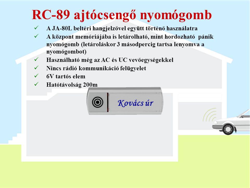 RC-88 nyomógomb  DIP kapcsolók:  Pánik (távvezérlő vagy pánik nyomógom funkció)  TMP (tamper érzékelők kizárása és a kommunikáció felügyeletének ki