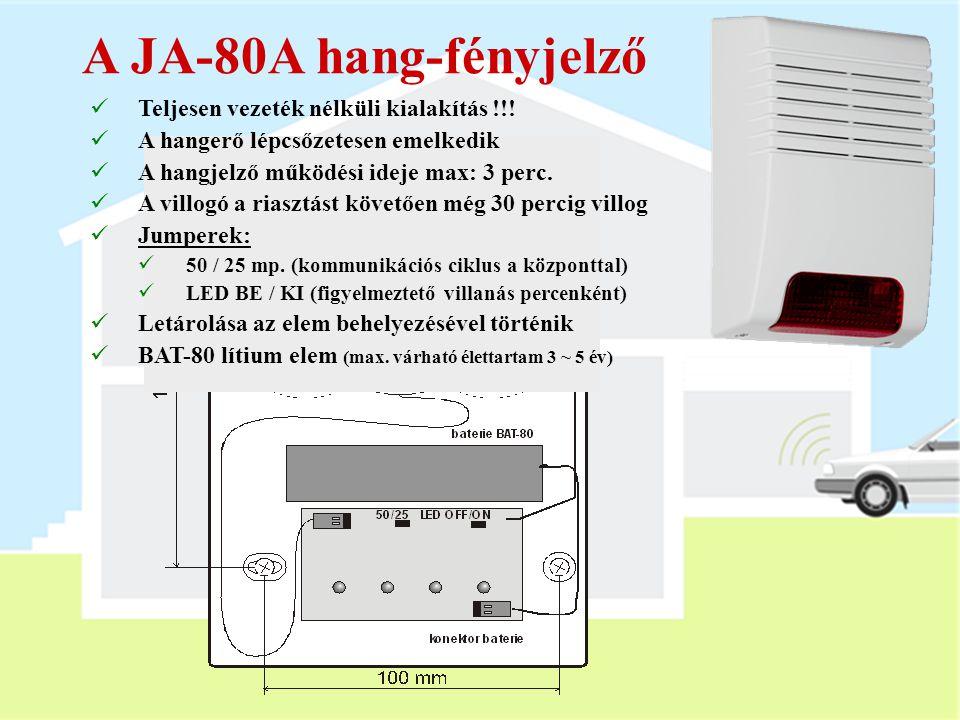 JA-80L beltéri hangjelző  Hangjelzések:  IW (beltéri jelzőeszközök) riasztási jelzései  Kilépési és belépési késleltetés  Ajtócsengő - 8 dallam 