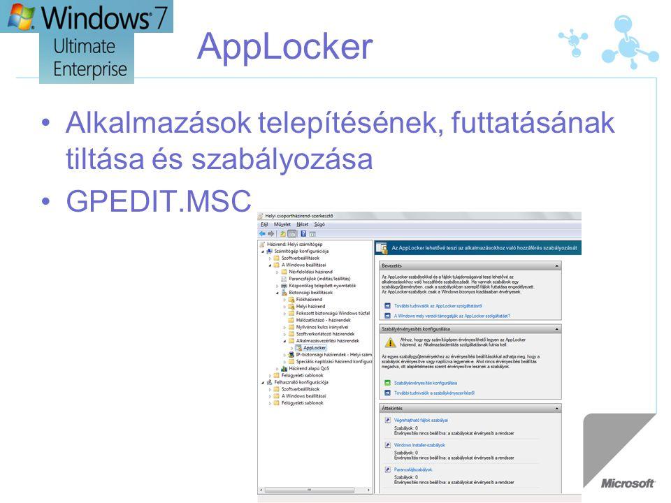 AppLocker •Alkalmazások telepítésének, futtatásának tiltása és szabályozása •GPEDIT.MSC