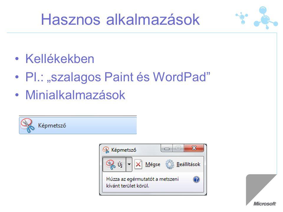 """Hasznos alkalmazások •Kellékekben •Pl.: """"szalagos Paint és WordPad"""" •Minialkalmazások"""