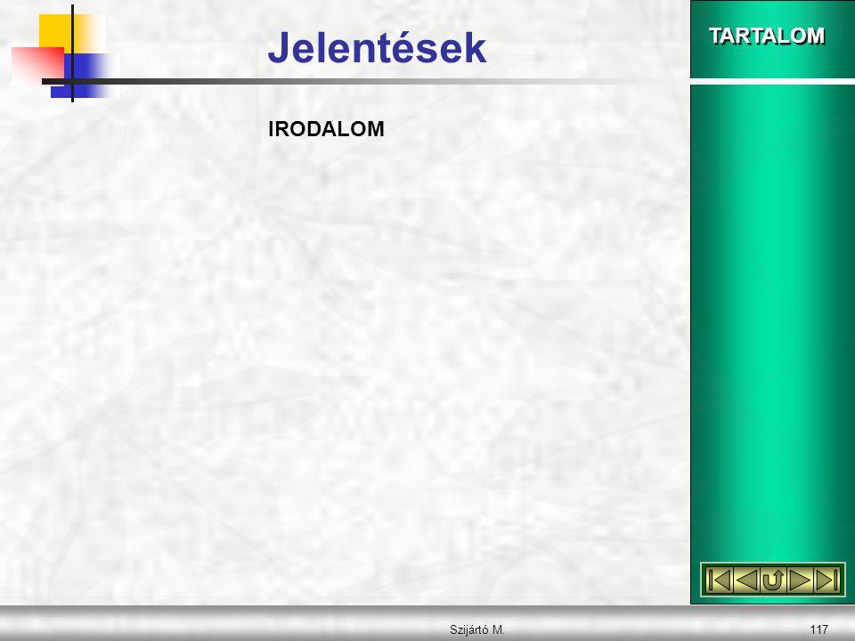 TARTALOM Szijártó M.117 Jelentések IRODALOM