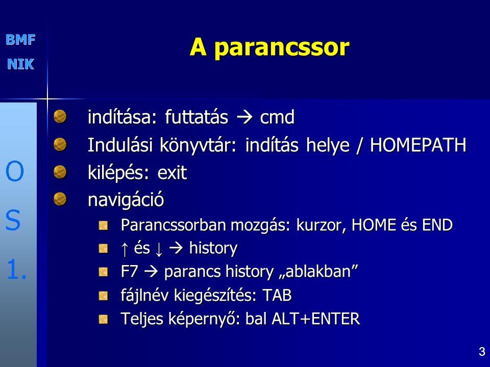 4 Ablak megjelenése Indítási paraméterek /c : egyetlen (megadott) parancs végrehajtása /t:fg : színek beállítása (pl.