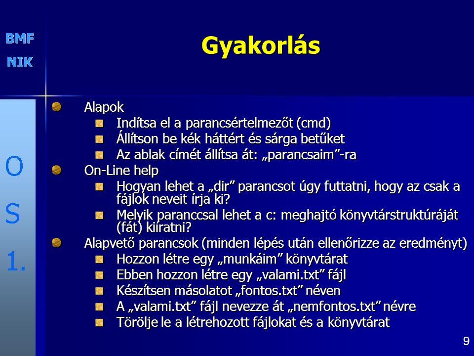 10 Fájlok és könyvtárak (1) Diszk és könyvtárstruktúra (részletek később) Diszkeket betűjelükkel azonosítjuk (pl.