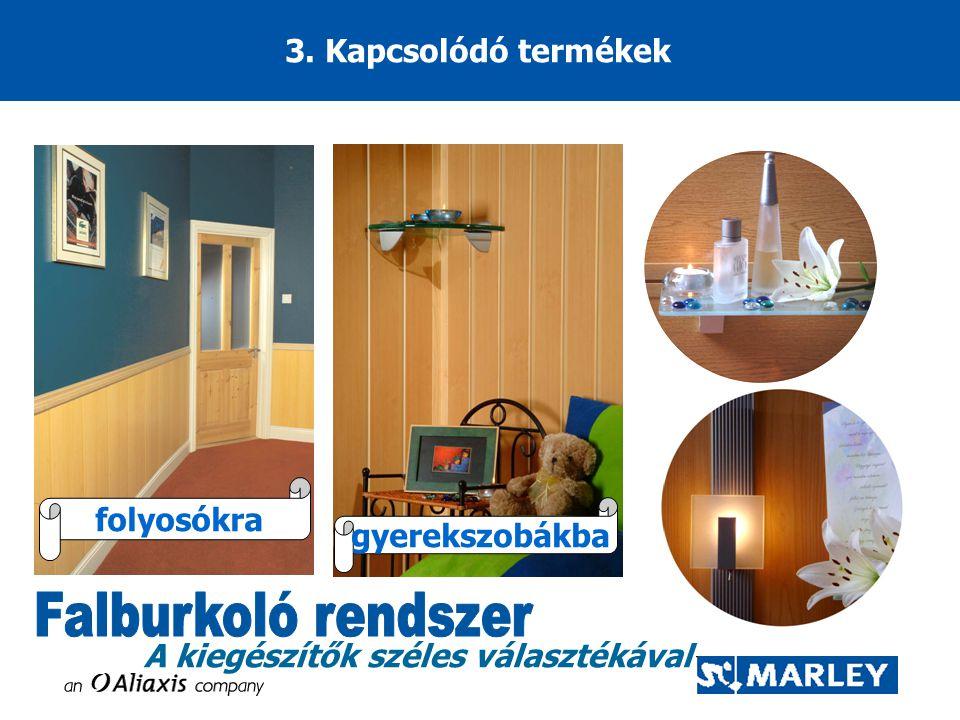 3. Kapcsolódó termékek folyosókra gyerekszobákba A kiegészítők széles választékával