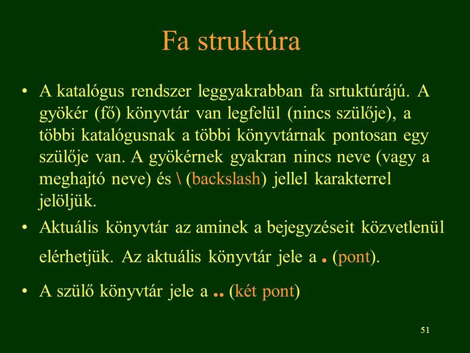 51 Fa struktúra •A katalógus rendszer leggyakrabban fa srtuktúrájú.