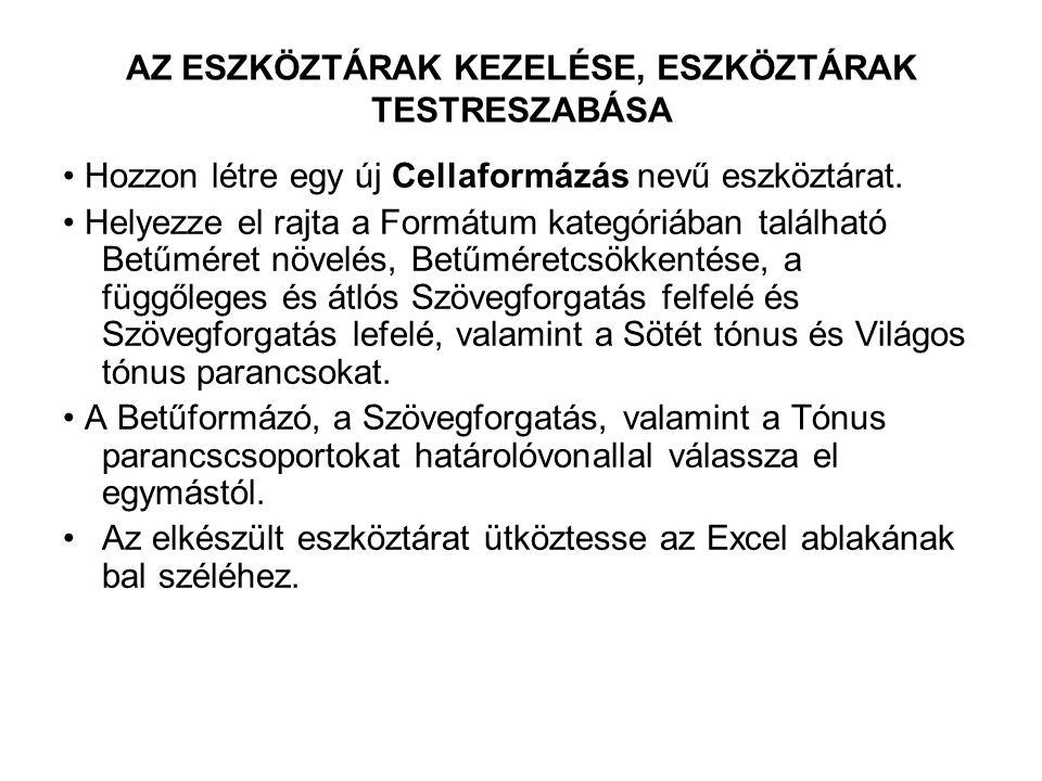 Formázások •http://eotvos.sopron.hu/virtual/msd •Excellalapozó.xls