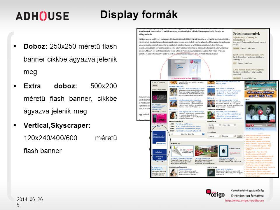  Fehér folt / tapéta: 140x600-as, vagy ennél nagyobb flash banner, amely a site- ok jobb oldali üres fehér felületén jelenik meg (ha a teljes fehér felületet borítja, nevezhetjük tapétának is)  Peel-off: A hirdetési piac által viszonylag ritkábban használt, klasszikusan arculatépítő megoldás.