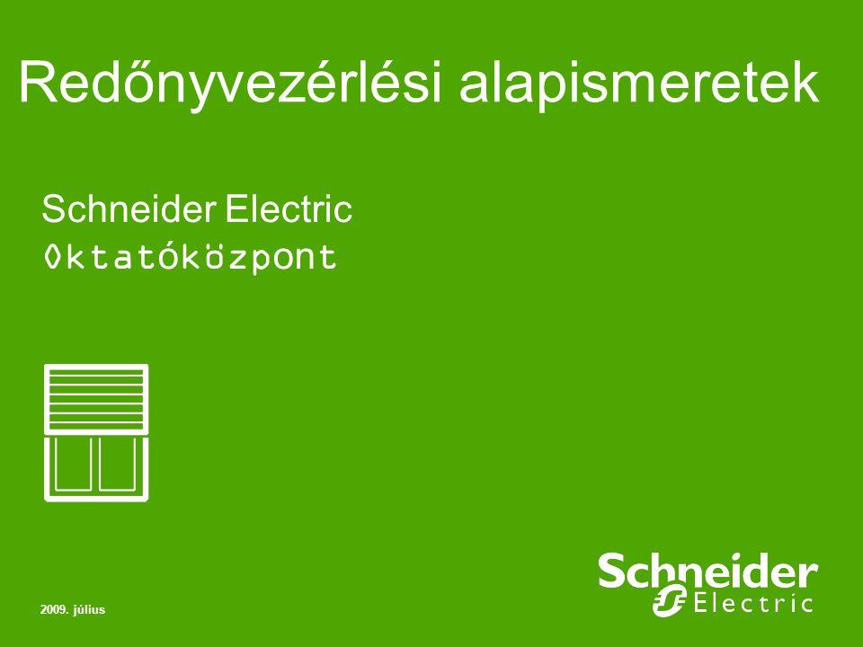 Redőnyvezérlési alapismeretek 2009. július Schneider Electric Oktatóközpont