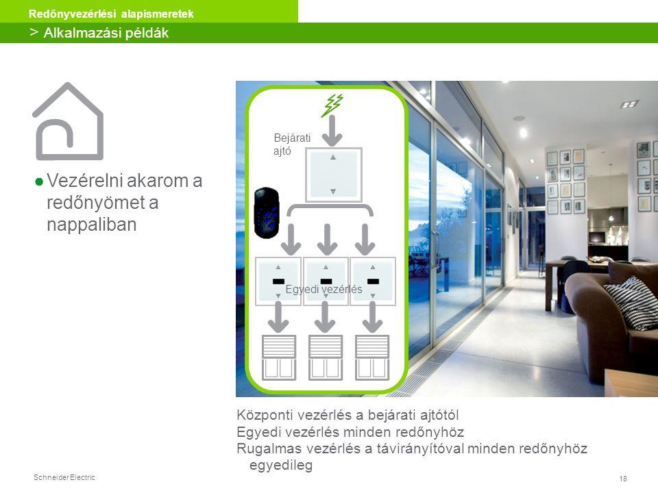 18 Redőnyvezérlési alapismeretek Schneider Electric ●Vezérelni akarom a redőnyömet a nappaliban > Alkalmazási példák Központi vezérlés a bejárati ajtó