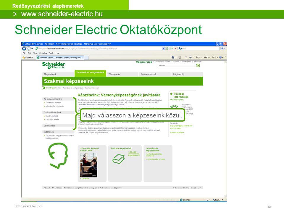 40 Redőnyvezérlési alapismeretek Schneider Electric Majd válasszon a képzéseink közül. Schneider Electric Oktatóközpont > www.schneider-electric.hu