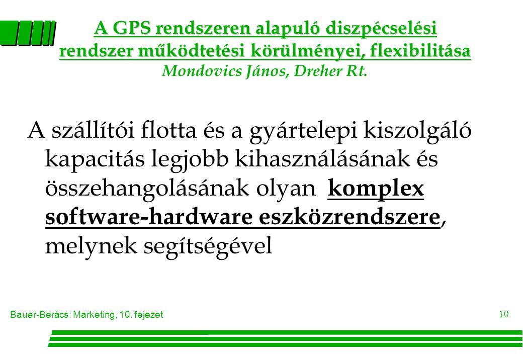 Bauer-Berács: Marketing, 10. fejezet 10 A GPS rendszeren alapuló diszpécselési rendszer működtetési körülményei, flexibilitása A GPS rendszeren alapul