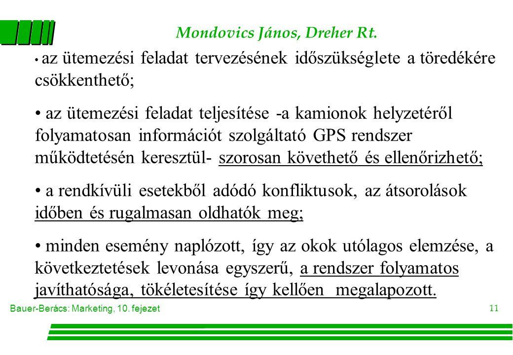 Bauer-Berács: Marketing, 10. fejezet 11 • az ütemezési feladat tervezésének időszükséglete a töredékére csökkenthető; • az ütemezési feladat teljesíté