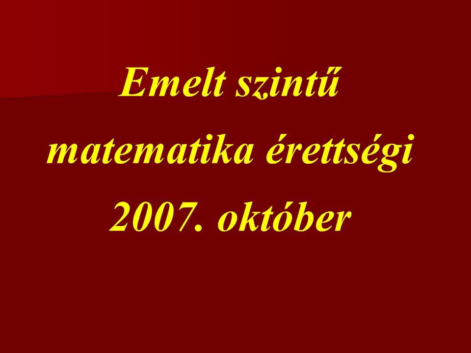 Emelt szintű matematika érettségi 2007. október