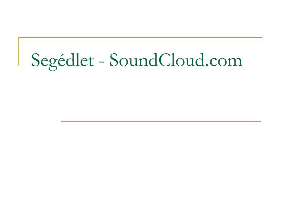 Segédlet - SoundCloud.com