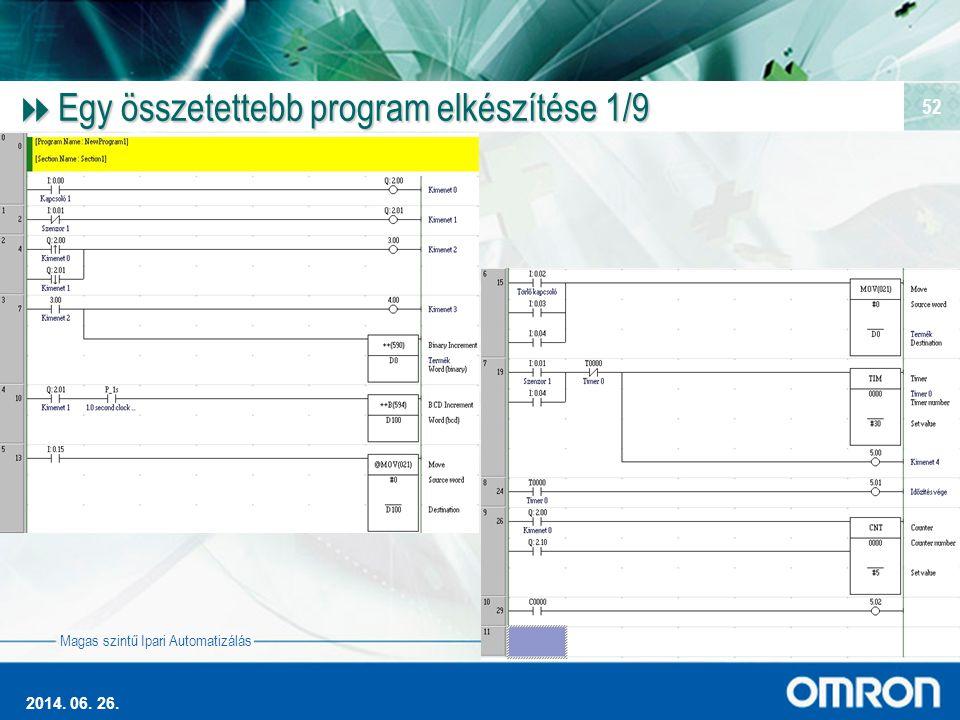 Magas szintű Ipari Automatizálás 2014. 06. 26. 52  Egy összetettebb program elkészítése 1/9