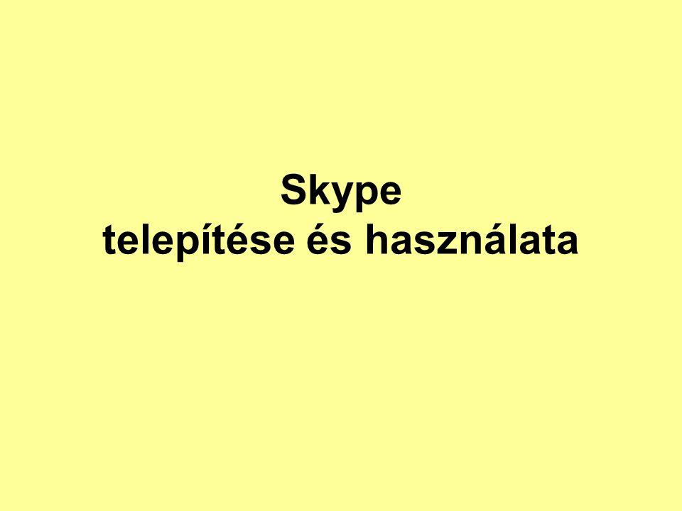 5.lépés: A telepítés befejezése után az Asztalon vagy a tálcán lévő ikonra kattintva indítsuk el a Skype-ot.