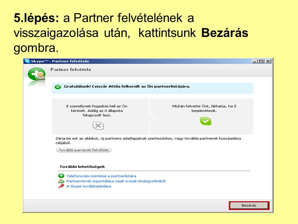 5.lépés: a Partner felvételének a visszaigazolása után, kattintsunk Bezárás gombra.