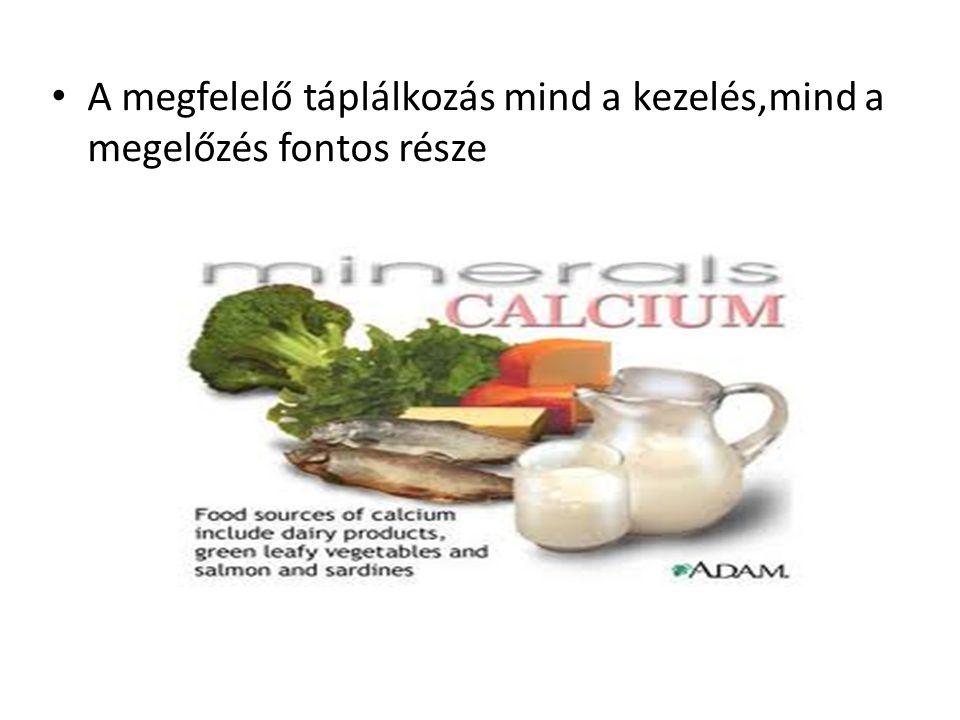 • A megfelelő táplálkozás mind a kezelés,mind a megelőzés fontos része