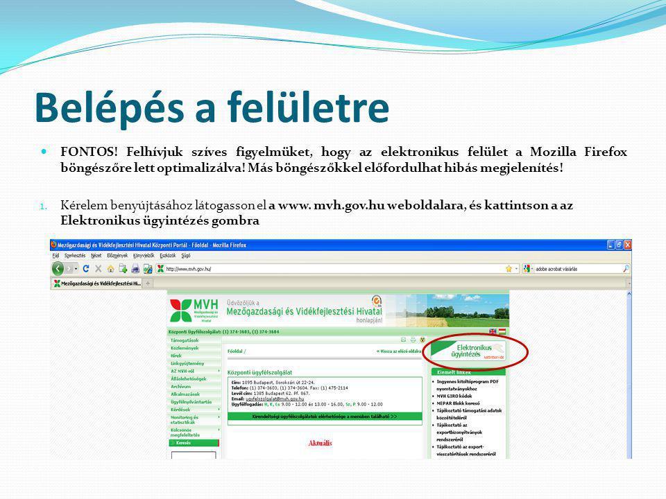 Belépés a felületre  FONTOS! Felhívjuk szíves figyelmüket, hogy az elektronikus felület a Mozilla Firefox böngészőre lett optimalizálva! Más böngésző