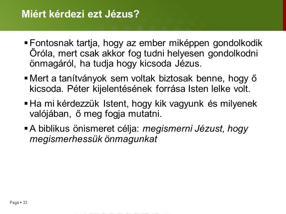 """Page  32 Jézus kérdése  Kinek mondanak engem az emberek?  Hát ti kinek mondotok? Mk. 8.27-29  """"Te vagy a Krisztus."""""""