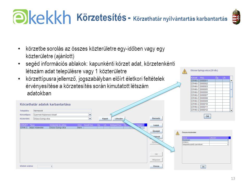 Értéket teremtünk a közigazgatásban 13 Körzetesítés - Körzethatár nyilvántartás karbantartás •k•körzetbe sorolás az összes közterületre egy-időben vagy egy közterületre (ajánlott) •s•segéd információs ablakok: kapunkénti körzet adat, körzetenkénti létszám adat településre vagy 1 közterületre •k•körzettípusra jellemző, jogszabályban előírt életkori feltételek érvényesítése a körzetesítés során kimutatott létszám adatokban