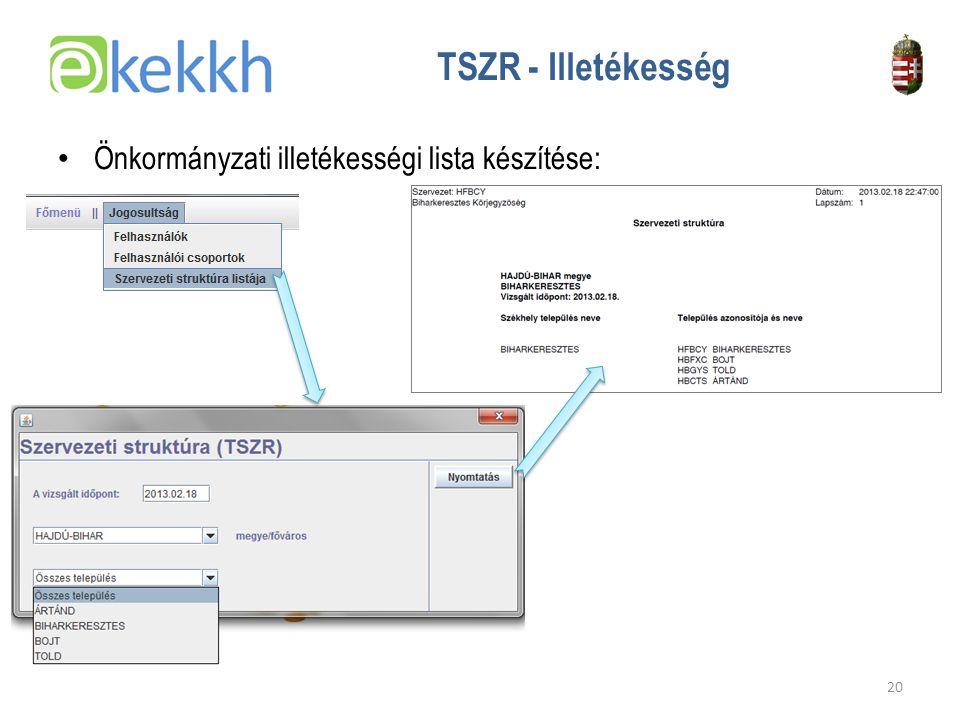 Értéket teremtünk a közigazgatásban 20 TSZR - Illetékesség • Önkormányzati illetékességi lista készítése: