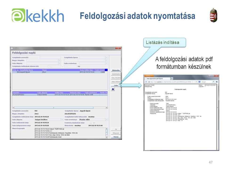 Értéket teremtünk a közigazgatásban 47 Feldolgozási adatok nyomtatása Listázás indítása A feldolgozási adatok pdf formátumban készülnek