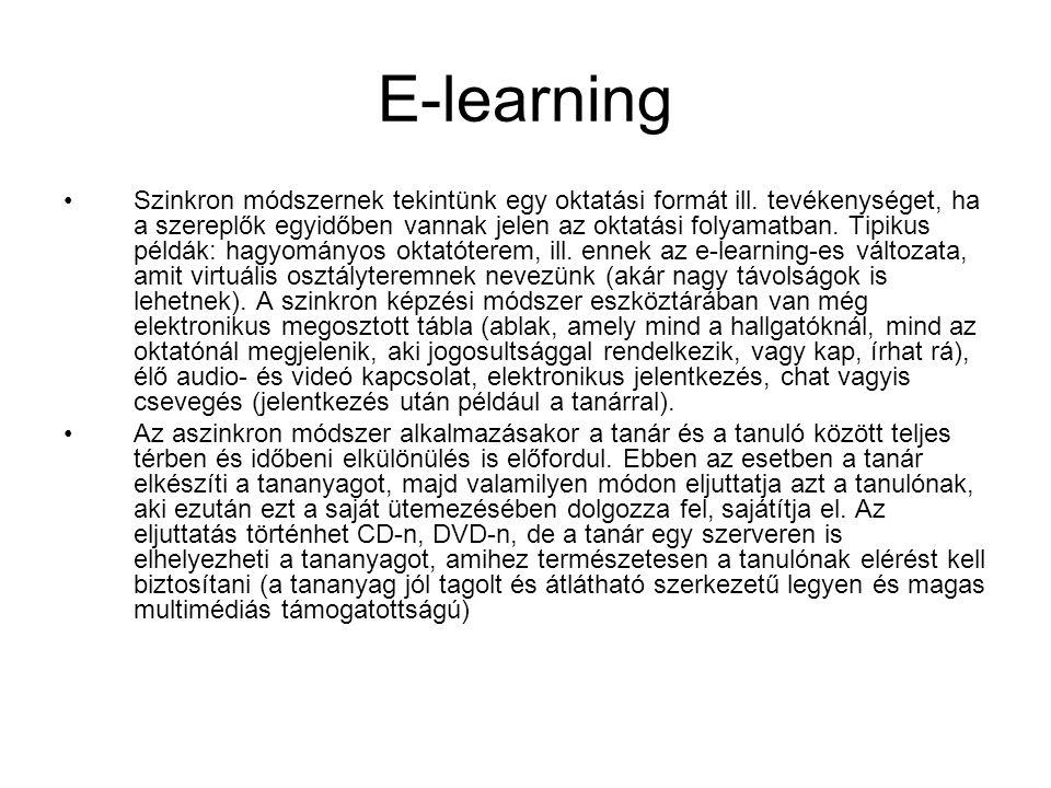 E-learning •Szinkron módszernek tekintünk egy oktatási formát ill.
