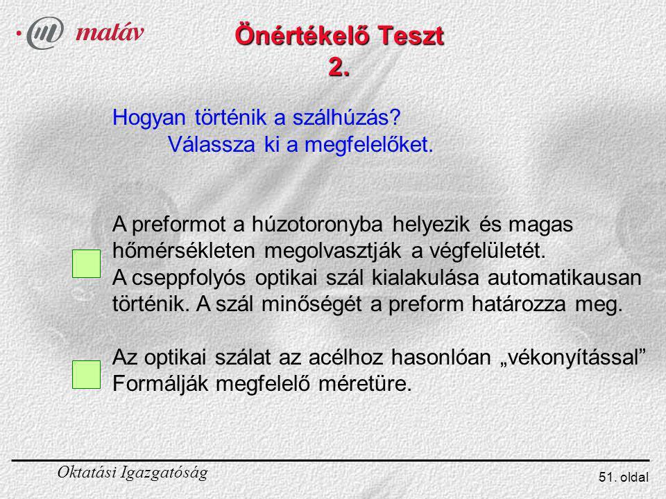 Oktatási Igazgatóság 51.oldal Önértékelő Teszt 2.
