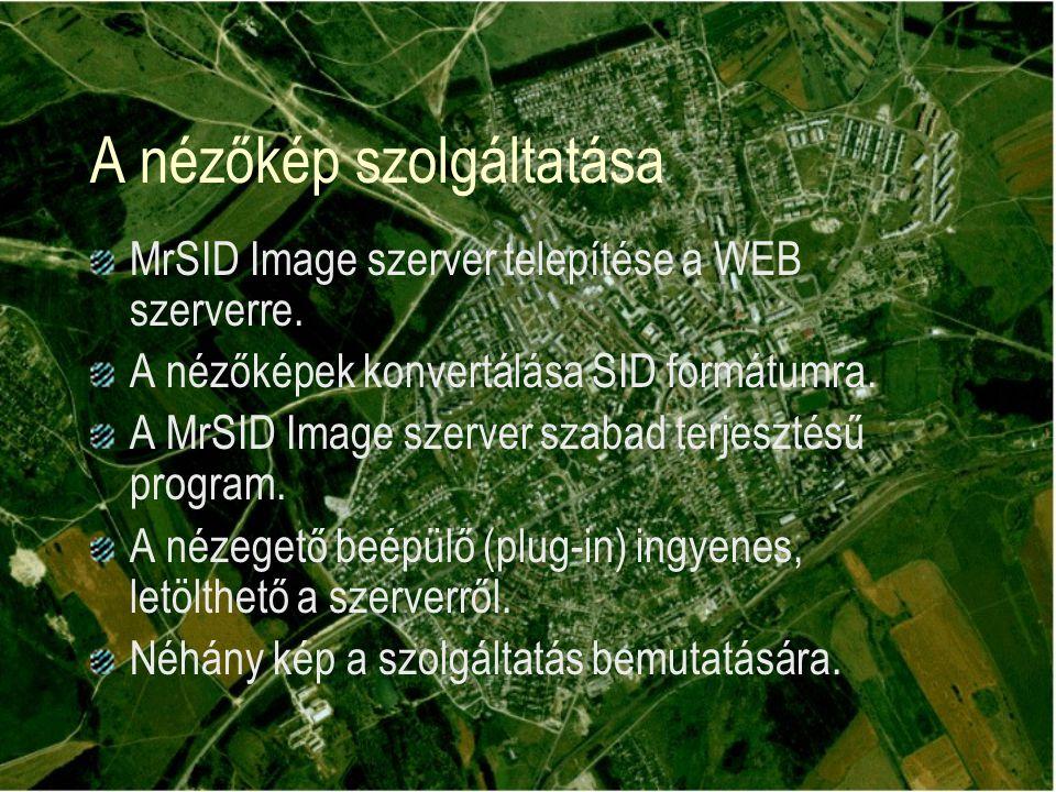 A nézőkép szolgáltatása MrSID Image szerver telepítése a WEB szerverre.