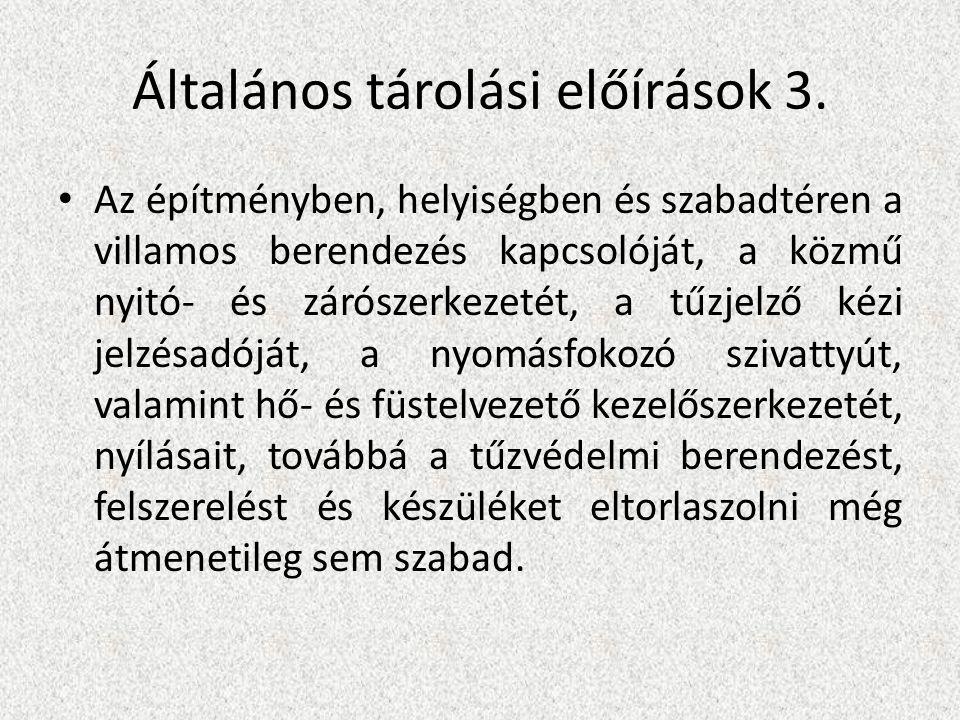 Általános tárolási előírások 3.