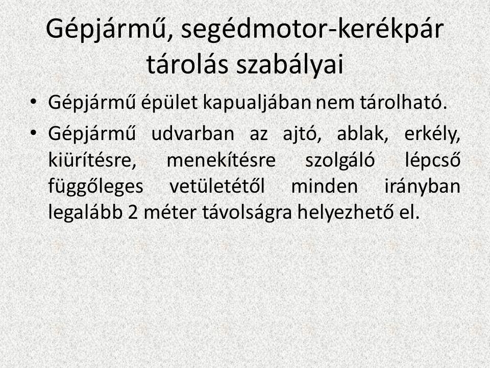Gépjármű, segédmotor-kerékpár tárolás szabályai • Gépjármű épület kapualjában nem tárolható.