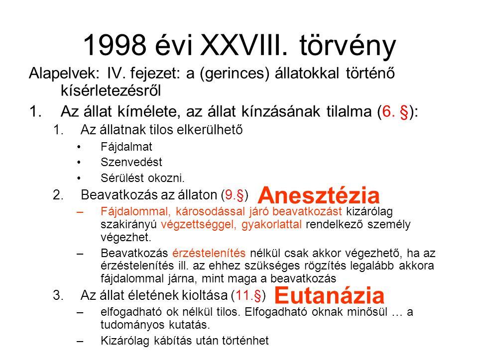 1998 évi XXVIII.törvény Alapelvek: IV.