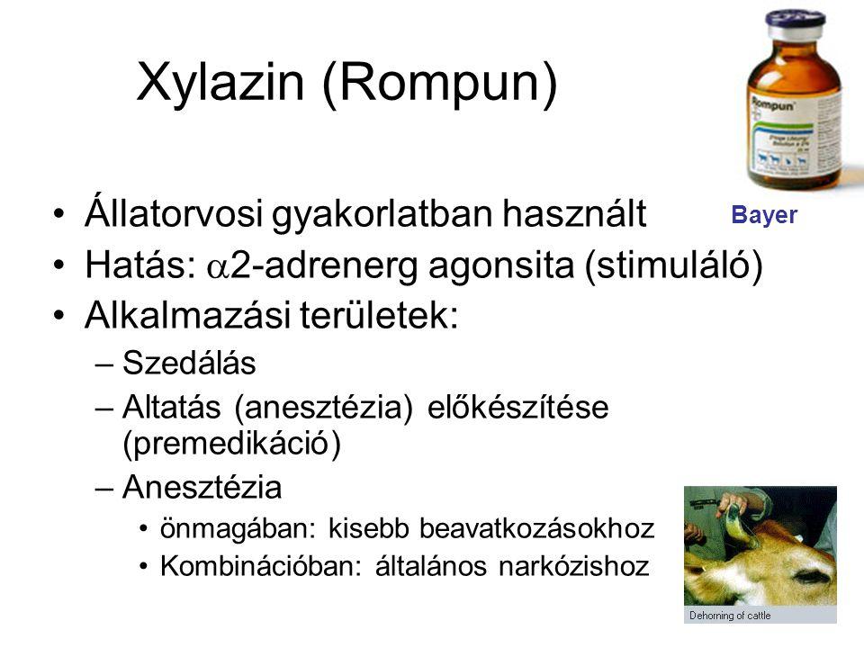 •Állatorvosi gyakorlatban használt •Hatás:  2-adrenerg agonsita (stimuláló) •Alkalmazási területek: –Szedálás –Altatás (anesztézia) előkészítése (premedikáció) –Anesztézia •önmagában: kisebb beavatkozásokhoz •Kombinációban: általános narkózishoz Bayer Xylazin (Rompun)