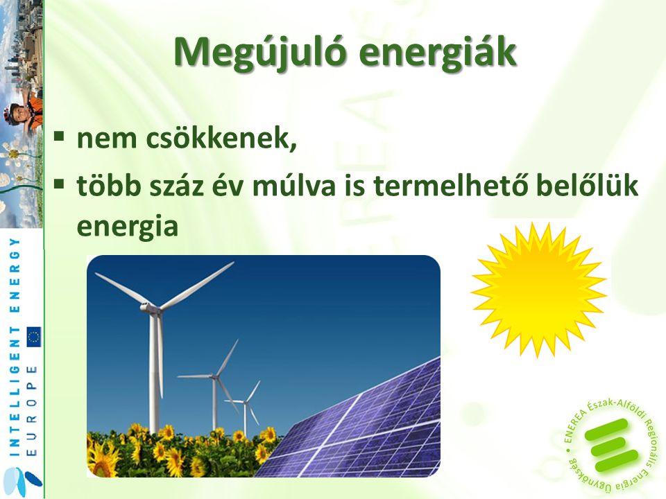 Megújuló energiák  nem csökkenek,  több száz év múlva is termelhető belőlük energia