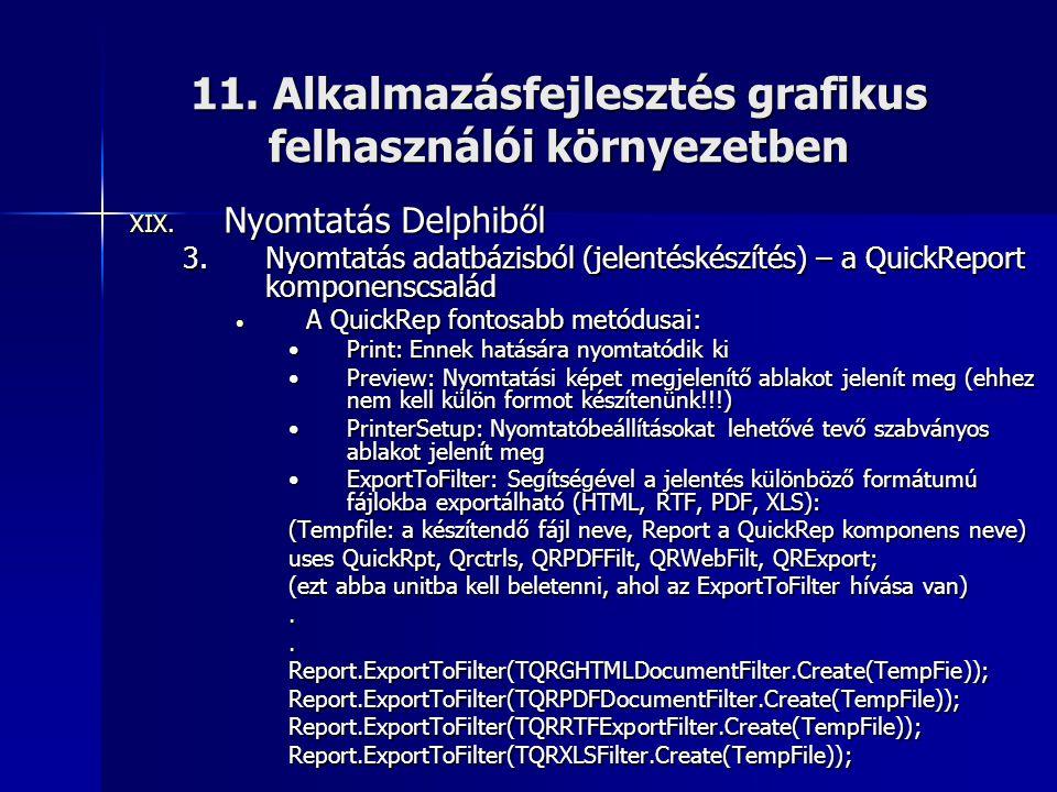 11. Alkalmazásfejlesztés grafikus felhasználói környezetben XIX. Nyomtatás Delphiből 3.Nyomtatás adatbázisból (jelentéskészítés) – a QuickReport kompo