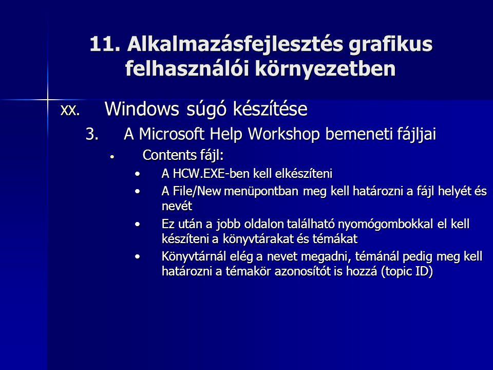 11. Alkalmazásfejlesztés grafikus felhasználói környezetben XX. Windows súgó készítése 3.A Microsoft Help Workshop bemeneti fájljai • Contents fájl: •