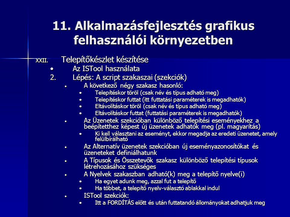 11. Alkalmazásfejlesztés grafikus felhasználói környezetben XXII. Telepítőkészlet készítése •Az ISTool használata 2.Lépés: A script szakaszai (szekció