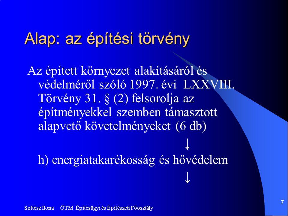 Soltész Ilona ÖTM Építésügyi és Építészeti Főosztály 7 Alap: az építési törvény Az épített környezet alakításáról és védelméről szóló 1997.