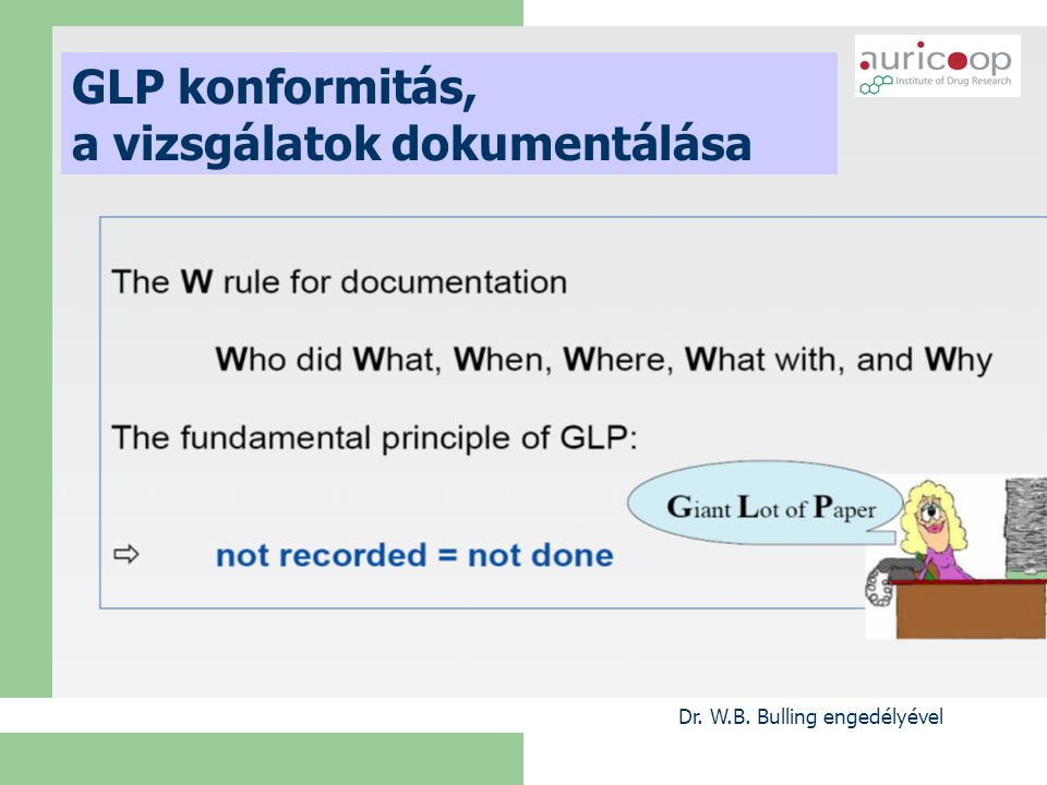 Dr. W.B. Bulling engedélyével GLP konformitás, a vizsgálatok dokumentálása