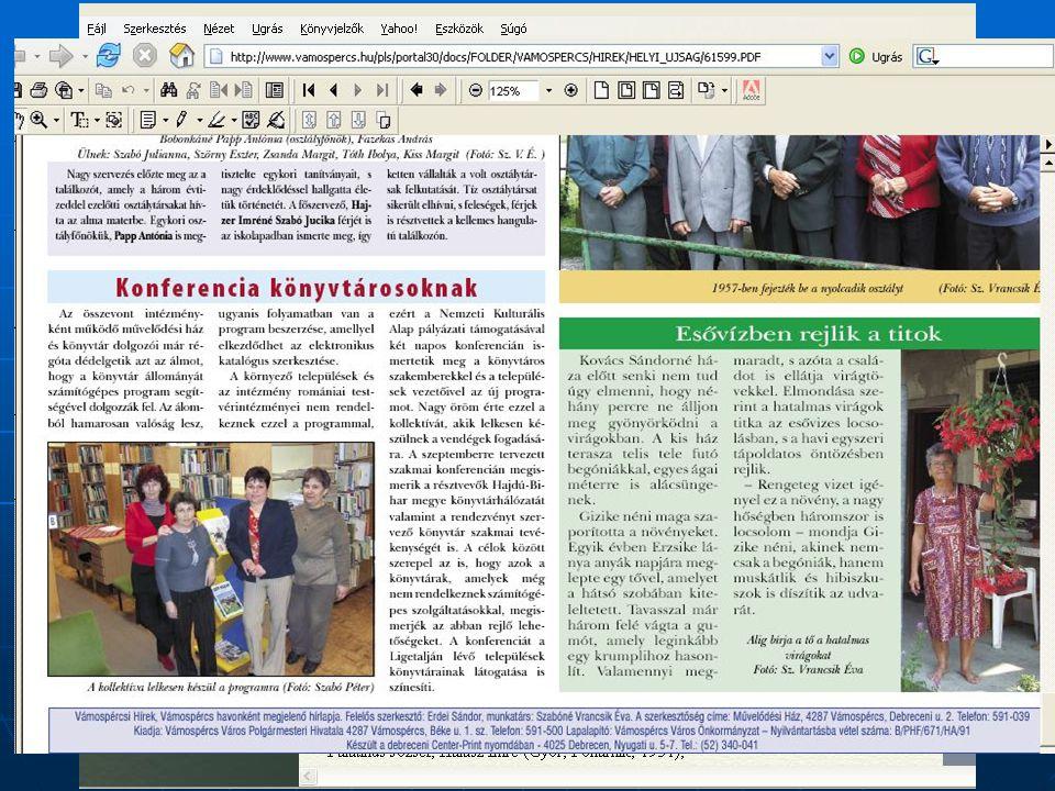 2006. szeptember 20. Vámospércs Digitalizálás, online tartalom  Digitalizálás – pl. helytörténeti dokumentumok •könyvek •Folyóiratok •Képeslapok  Di